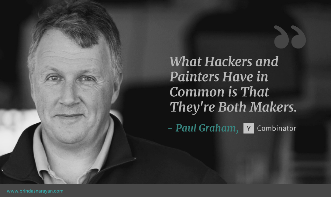 Habits of Highly Creative People: Learn to Hack Like a Painter From Paul Graham