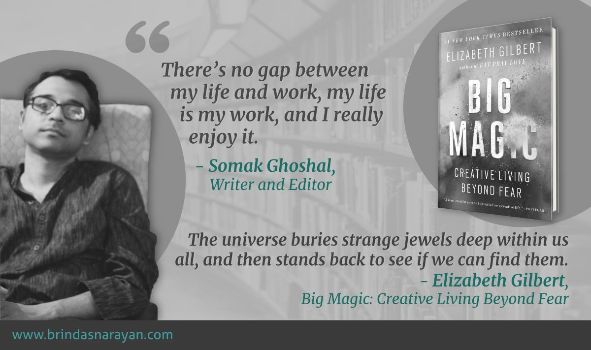 Choosing to Live in Magic: Somak Ghoshal Forges a Creative Life Path