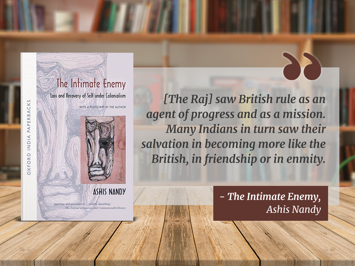 Dwelling in Books: The Intimate Enemy: Loss and Recovery of Self Under Colonialism